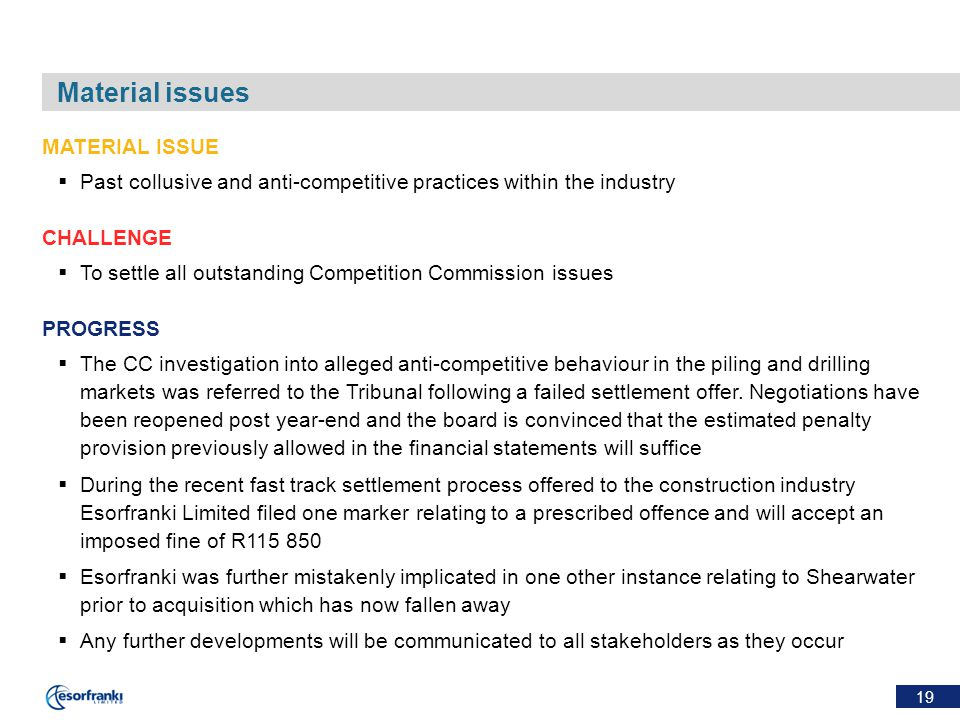 19 Material issues MATERIAL ISSUE  Past collusive and anti-competitive practices within the industry CHALLENGE  To settle all outstanding Competitio
