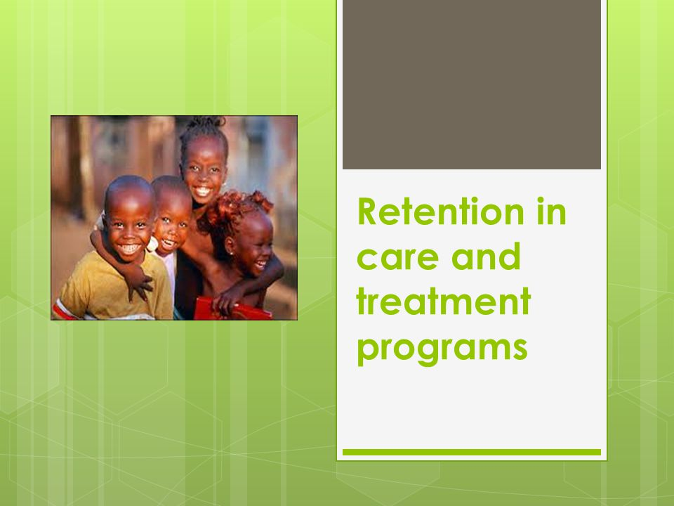 Retention in care and treatment programs