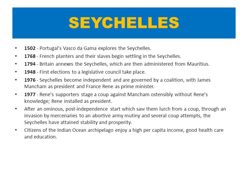 SEYCHELLES 1502 - Portugal s Vasco da Gama explores the Seychelles.