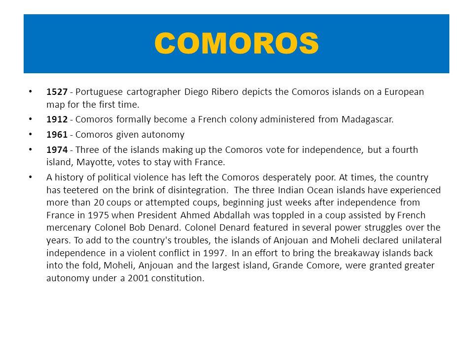 COMOROS 1527 - Portuguese cartographer Diego Ribero depicts the Comoros islands on a European map for the first time.