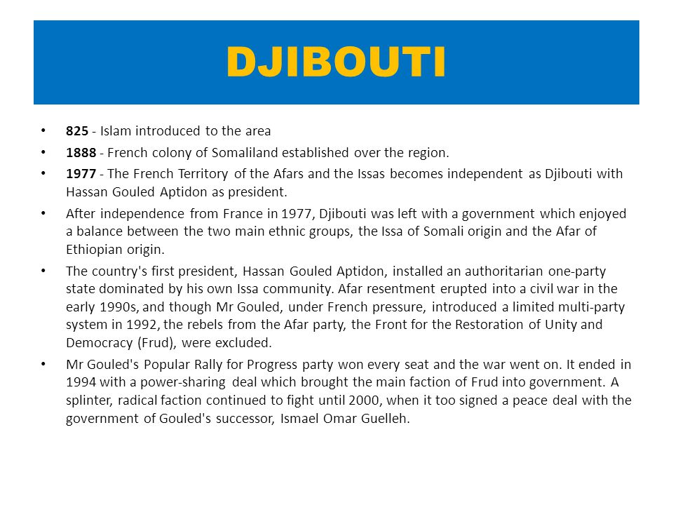 DJIBOUTI 825 - Islam introduced to the area 1888 - French colony of Somaliland established over the region.