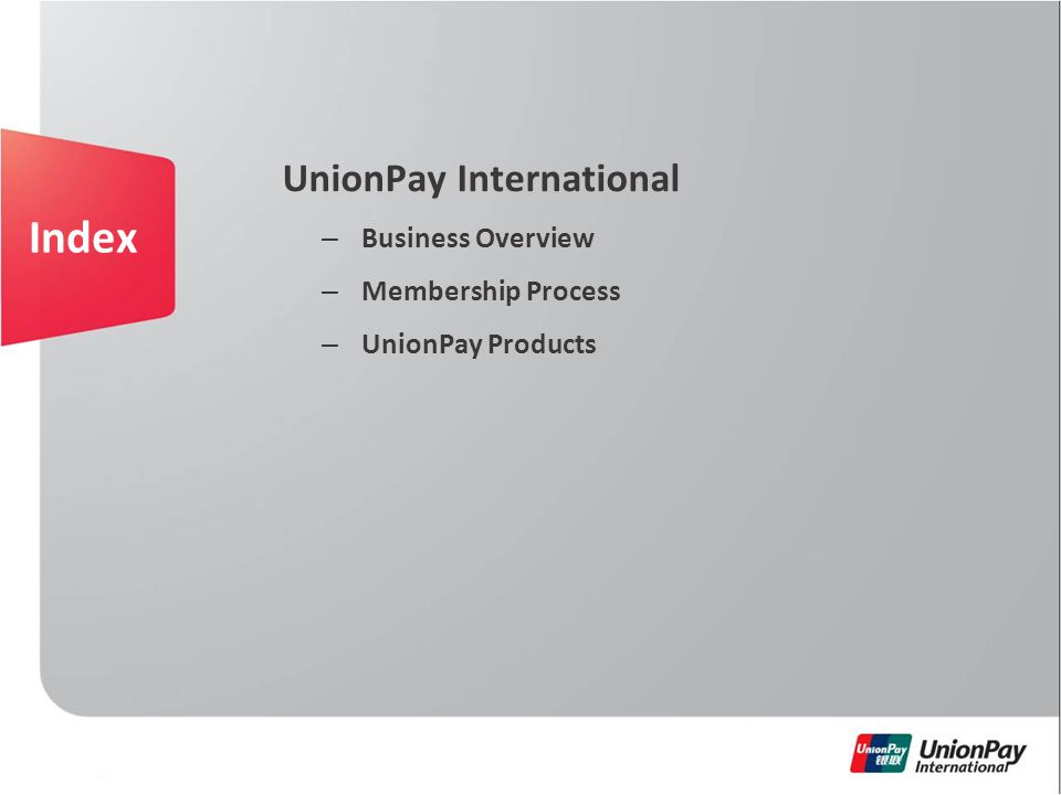 – Business Overview – Membership Process – UnionPay Products Index