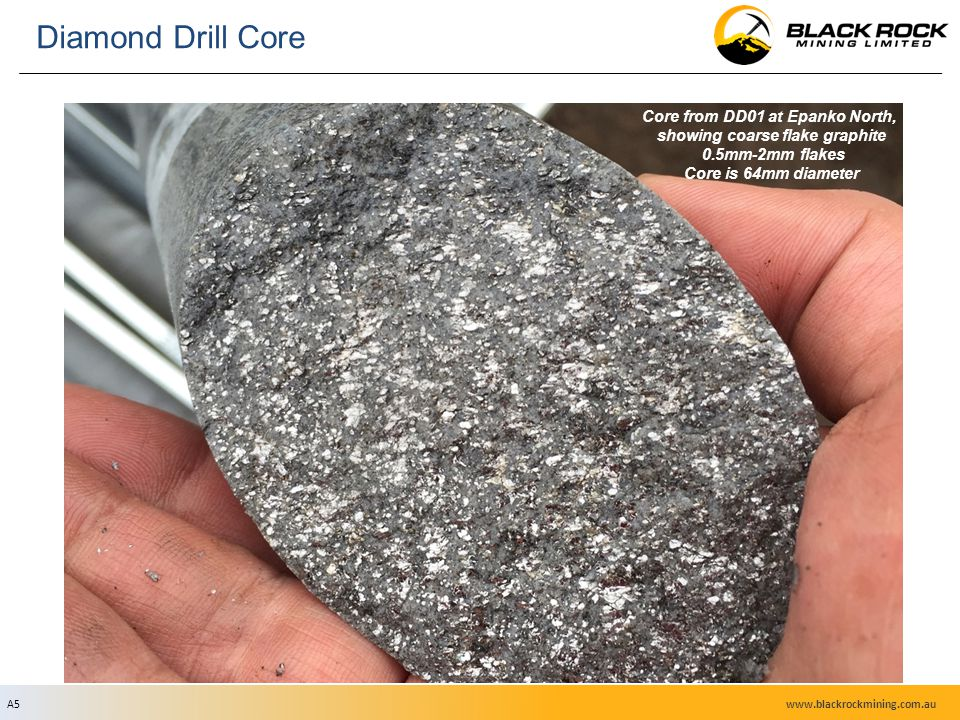Diamond Drill Core A5 Core from DD01 at Epanko North, showing coarse flake graphite 0.5mm-2mm flakes Core is 64mm diameter www.blackrockmining.com.au
