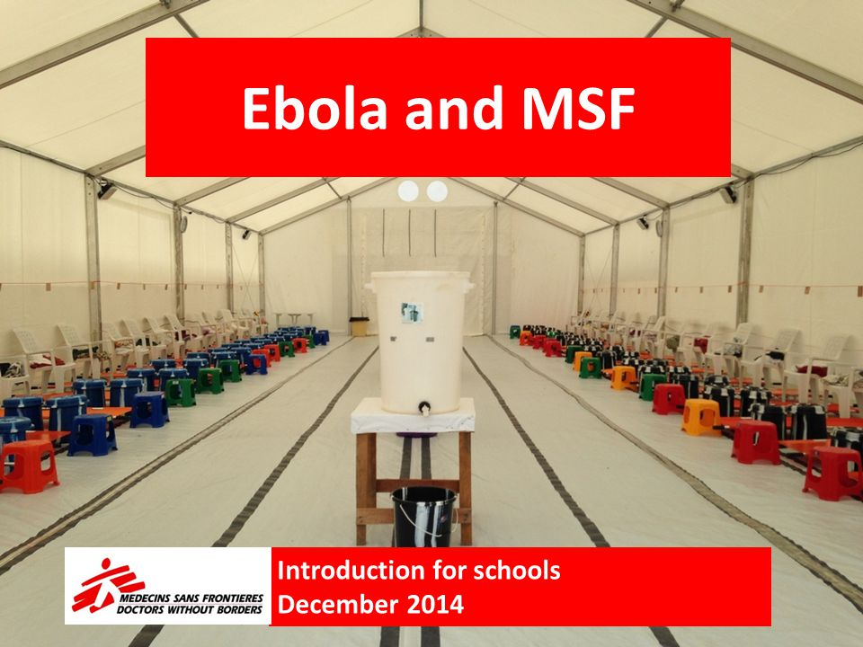 Ebola and MSF Introduction for schools December 2014