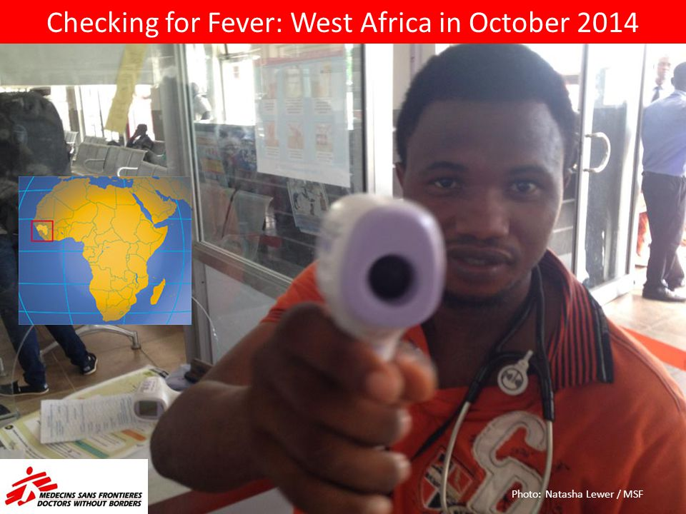 Checking for Fever: West Africa in October 2014 Photo: Natasha Lewer / MSF
