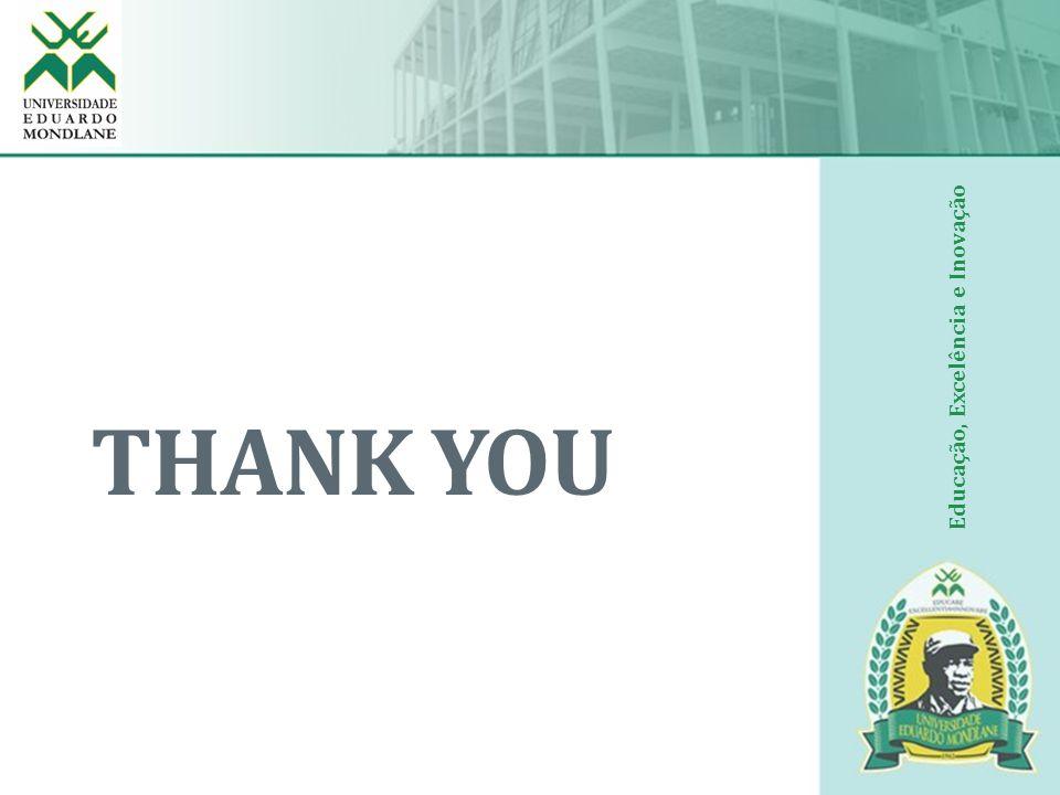 THANK YOU Educação, Excelência e Inovação