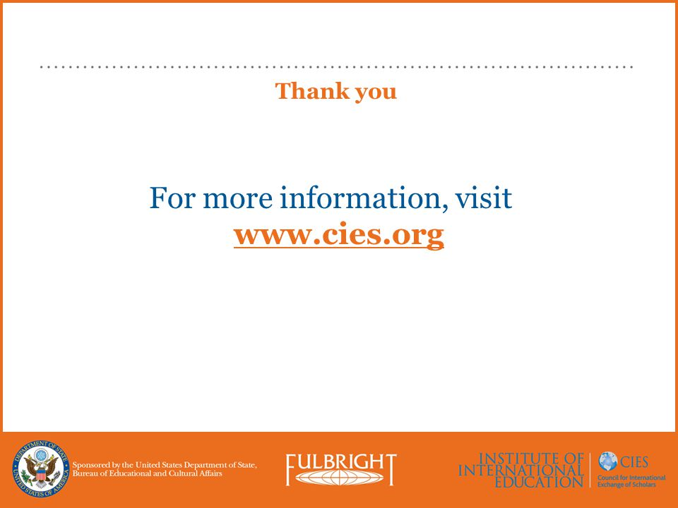 Thank you For more information, visit www.cies.org