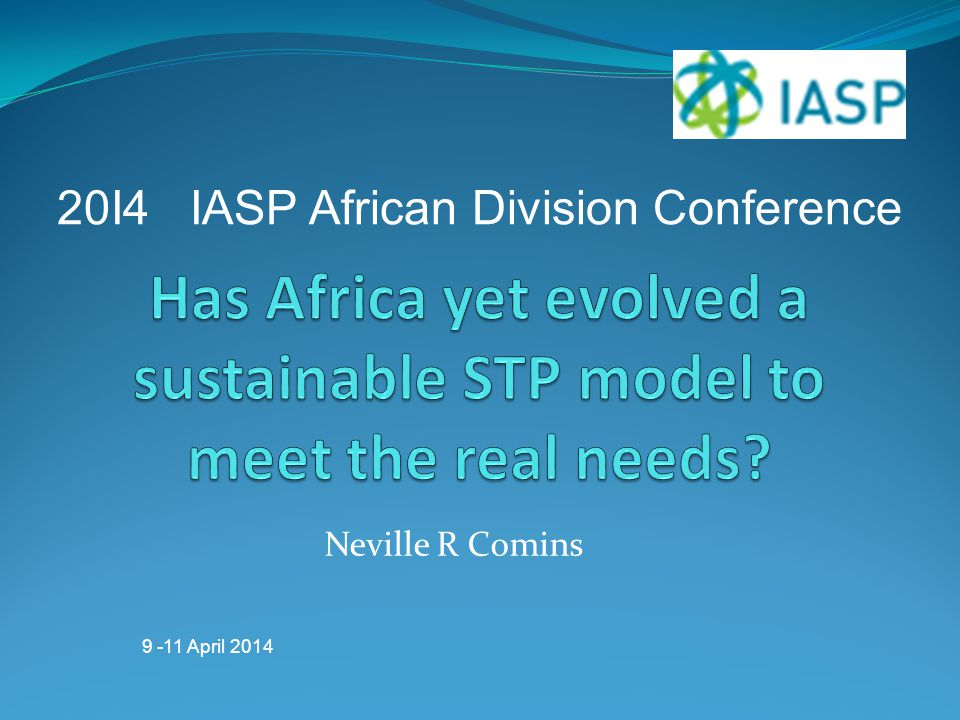 Neville R Comins 20I4 IASP African Division Conference 9 -11 April 2014