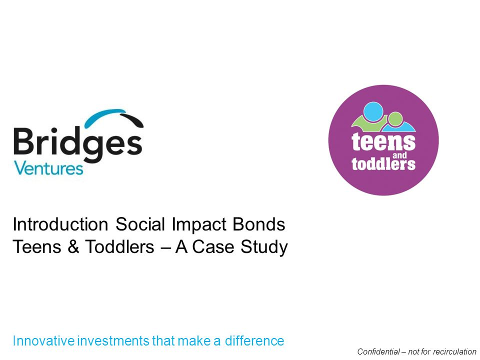 Social Investment and Teens and Toddlers Social Investment is a growing trend that has offered a valuable lifeline to charities at an economically difficult time.