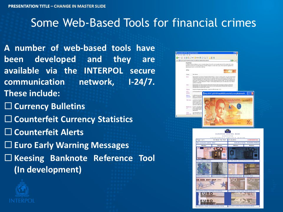 PRESENTATION TITLE – CHANGE IN MASTER SLIDE Some Web-Based Tools for financial crimes A number of web-based tools have been developed and they are ava