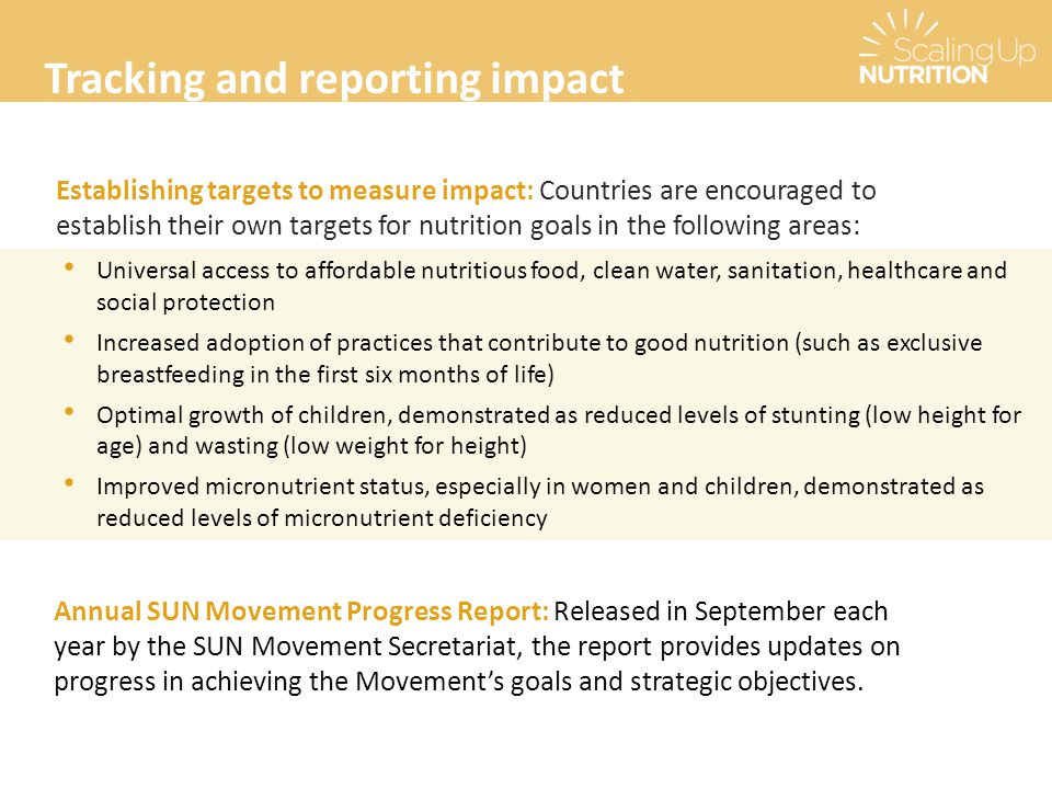 Tracking and reporting impact Establishing targets to measure impact: Countries are encouraged to establish their own targets for nutrition goals in t