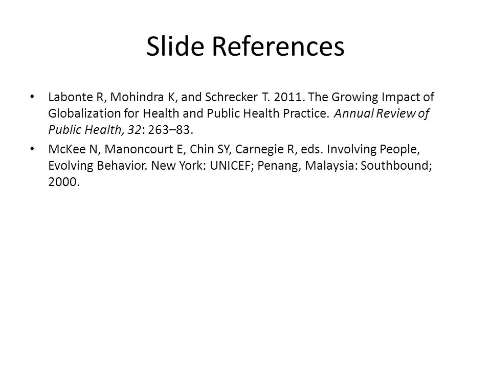 Slide References Labonte R, Mohindra K, and Schrecker T.