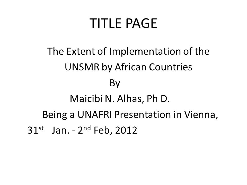 TITLE PAGE The Extent of Implementation of the UNSMR by African Countries By Maicibi N.