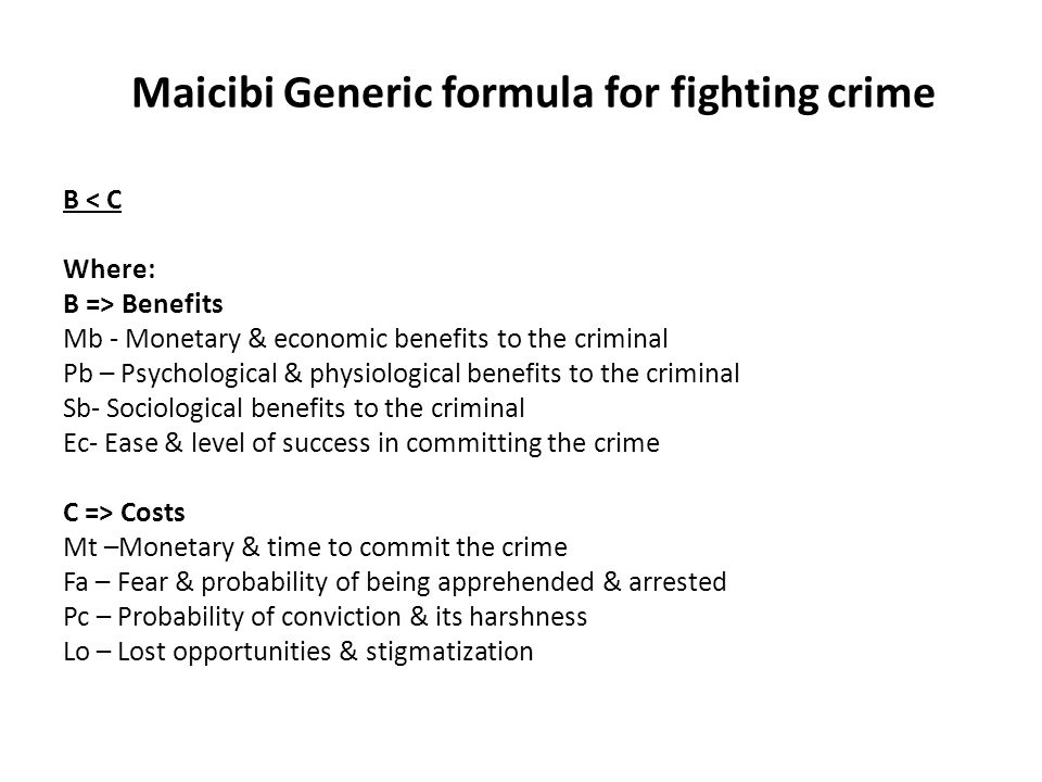 Maicibi formula cont'd Key : B Vs C B > C : Mb+Pb+Sb+ Ec > Mt+Fa+Pc+Lo means that benefits outweigh the costs.