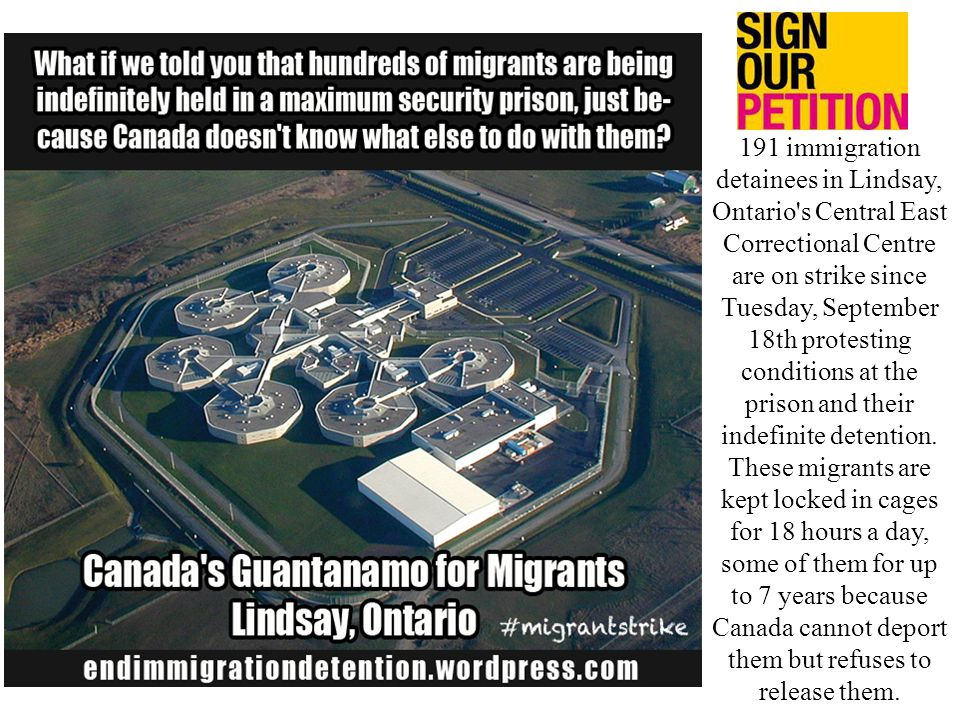 191 immigration detainees in Lindsay, Ontario's Central East Correctional Centre are on strike since Tuesday, September 18th protesting conditions at