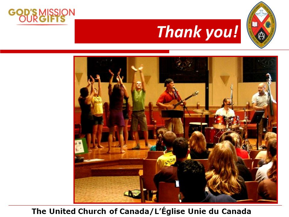 The United Church of Canada/L'Église Unie du Canada Thank you!
