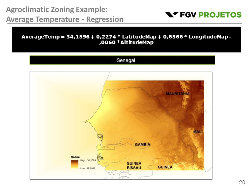 20 AverageTemp = 34,1596 + 0,2274 * LatitudeMap + 0,6566 * LongitudeMap -,0060 *AltitudeMap Agroclimatic Zoning Example: Average Temperature - Regression