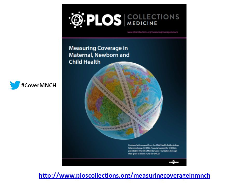 http://www.ploscollections.org/measuringcoverageinmnch #CoverMNCH