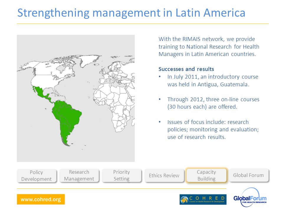 Strengthening management in Latin America With the RIMAIS network, we provide training to National Research for Health Managers in Latin American countries.