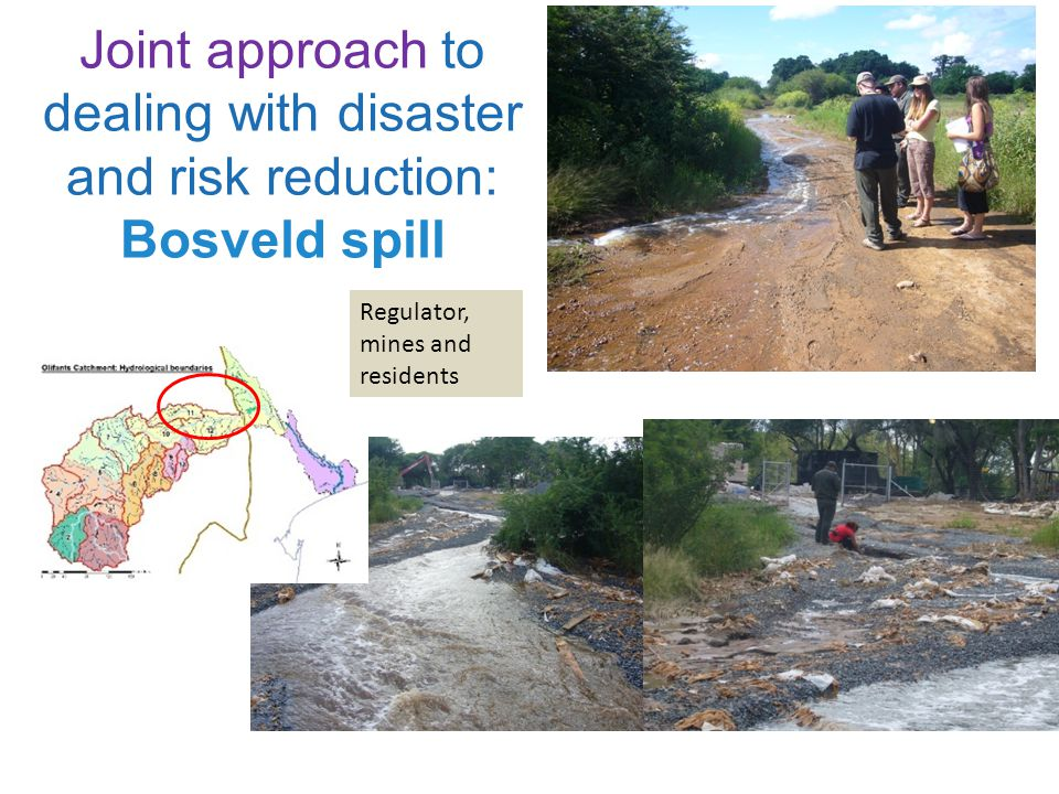 Joint approach to dealing with disaster and risk reduction: Bosveld spill Regulator, mines and residents