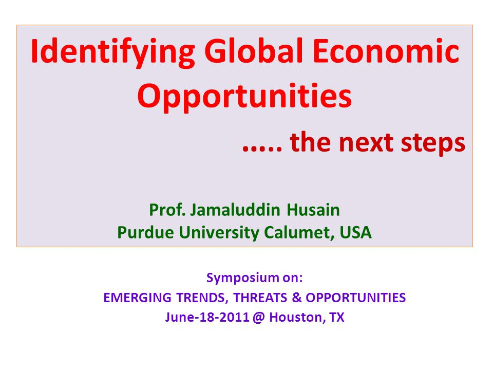 Identifying Global Economic Opportunities ….. the next steps Prof.