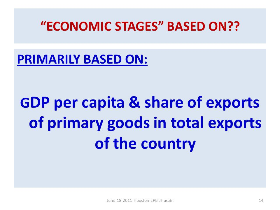 ECONOMIC STAGES BASED ON .