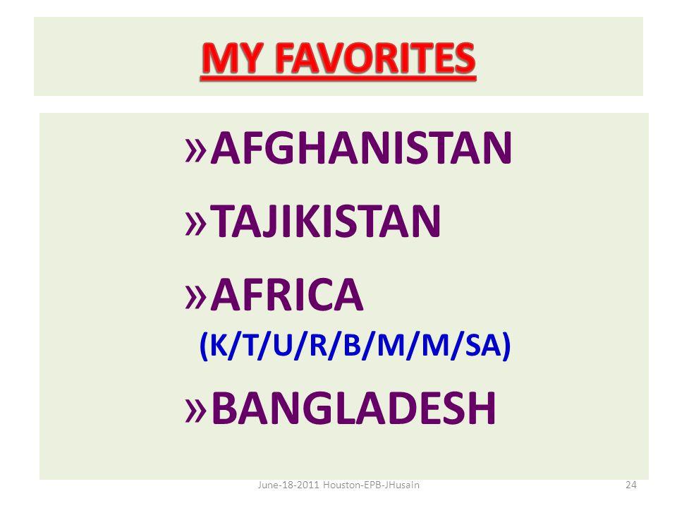 » AFGHANISTAN » TAJIKISTAN » AFRICA (K/T/U/R/B/M/M/SA) » BANGLADESH June-18-2011 Houston-EPB-JHusain24
