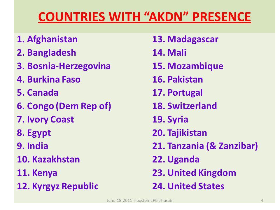 COUNTRIES WITH AKDN PRESENCE 1. Afghanistan 2. Bangladesh 3.