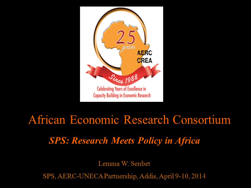 African Economic Research Consortium SPS: Research Meets Policy in Africa Lemma W.