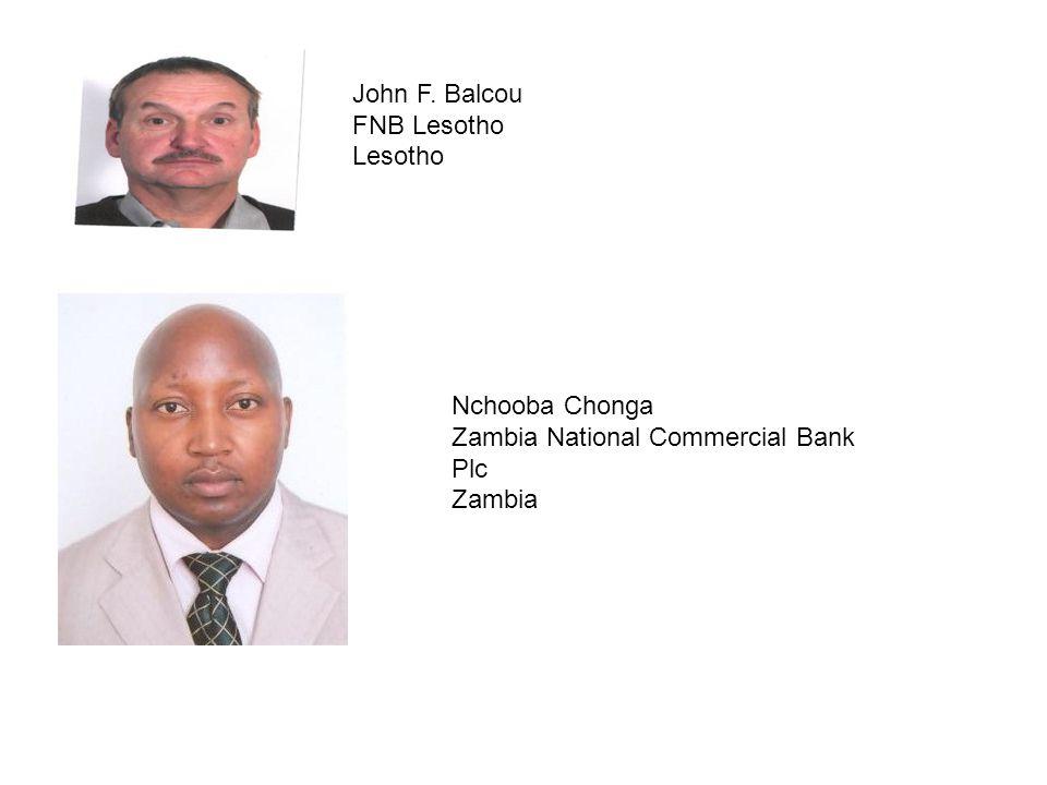 John F. Balcou FNB Lesotho Lesotho Nchooba Chonga Zambia National Commercial Bank Plc Zambia