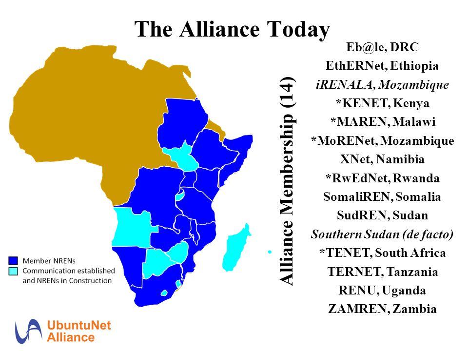 The Alliance Today Eb@le, DRC EthERNet, Ethiopia iRENALA, Mozambique *KENET, Kenya *MAREN, Malawi *MoRENet, Mozambique XNet, Namibia *RwEdNet, Rwanda SomaliREN, Somalia SudREN, Sudan Southern Sudan (de facto) *TENET, South Africa TERNET, Tanzania RENU, Uganda ZAMREN, Zambia Alliance Membership (14)