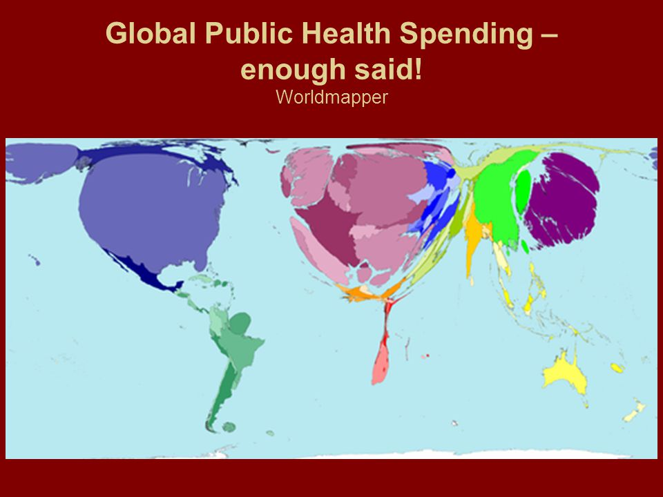Global Public Health Spending – enough said! Worldmapper