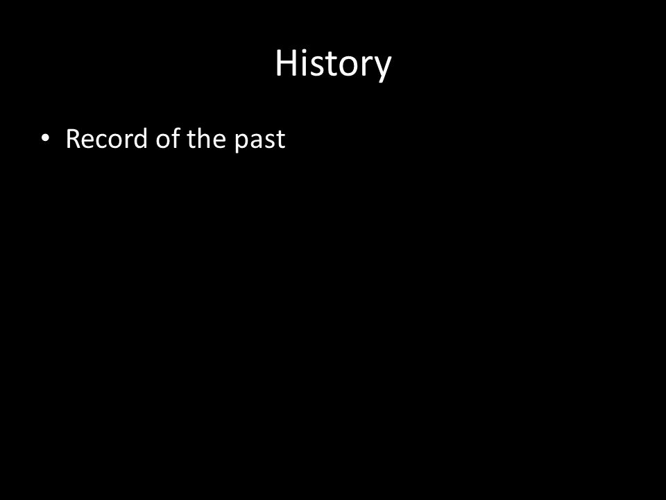 History Record of the past