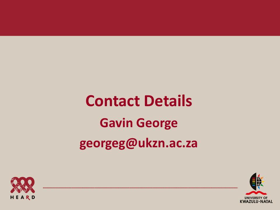 Contact Details Gavin George georgeg@ukzn.ac.za