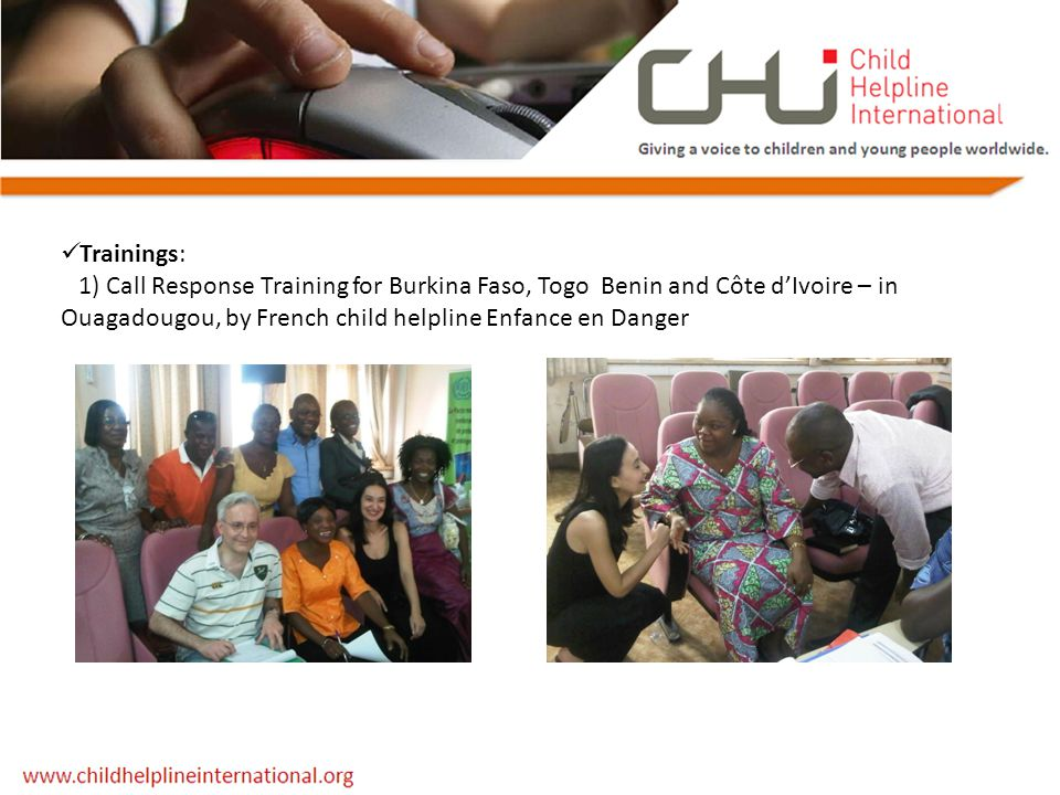 Trainings: 1) Call Response Training for Burkina Faso, Togo Benin and Côte d'Ivoire – in Ouagadougou, by French child helpline Enfance en Danger