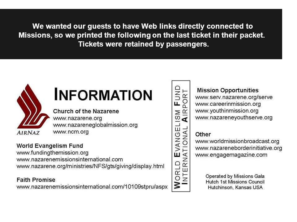 We wanted our guests to have Web links directly connected to Missions, so we printed the following on the last ticket in their packet.