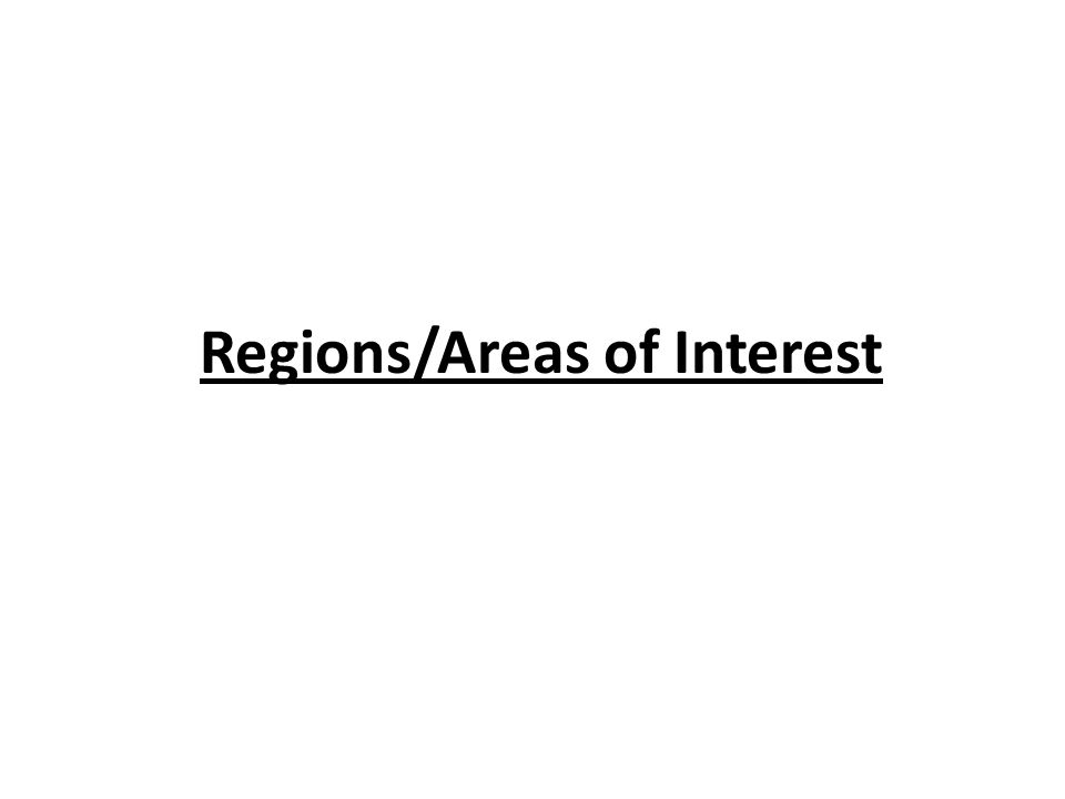Regions/Areas of Interest