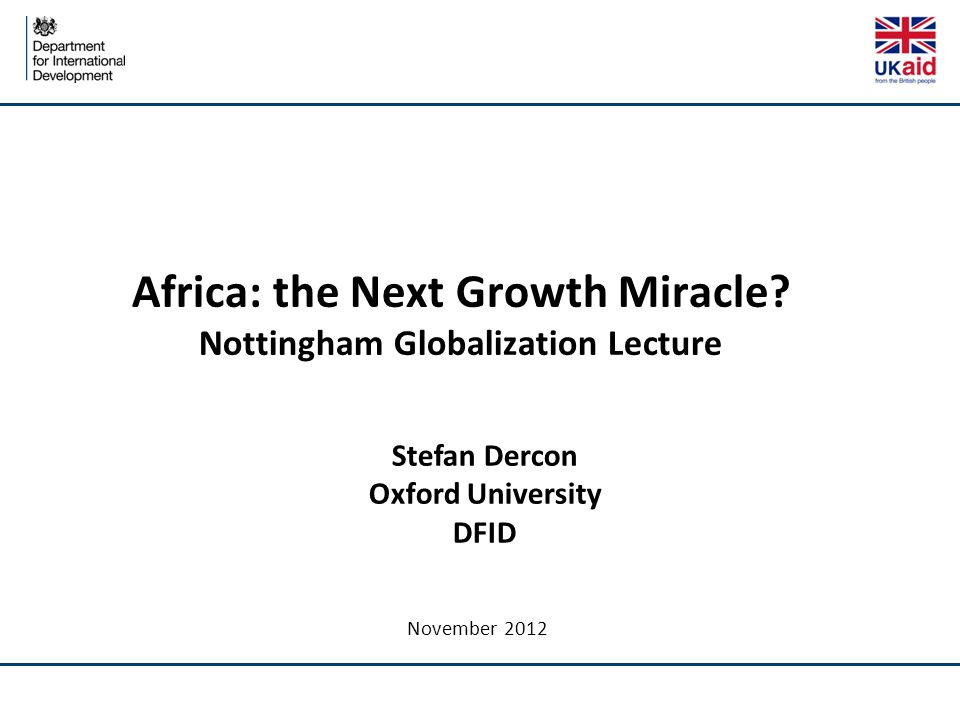 November 2012 Africa: the Next Growth Miracle.