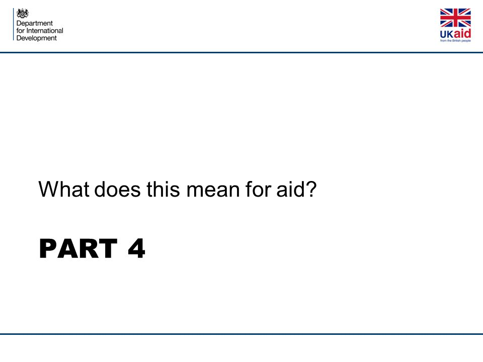 PART 4 What does this mean for aid?