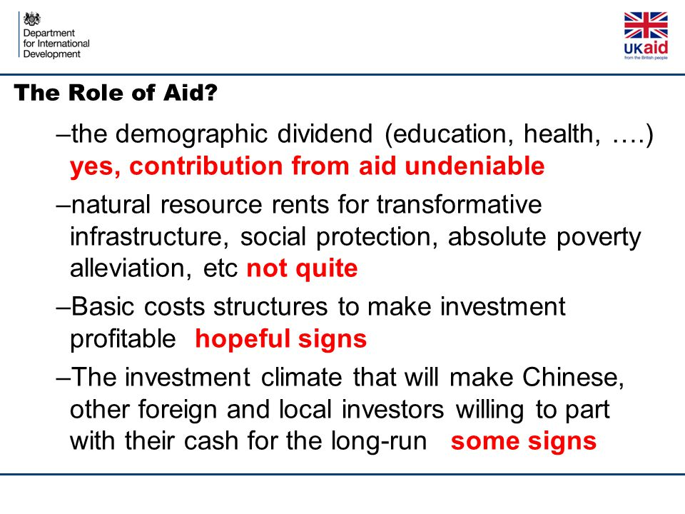 The Role of Aid? –the demographic dividend (education, health, ….) yes, contribution from aid undeniable –natural resource rents for transformative in