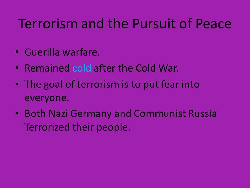 Terrorism and the Pursuit of Peace Guerilla warfare.