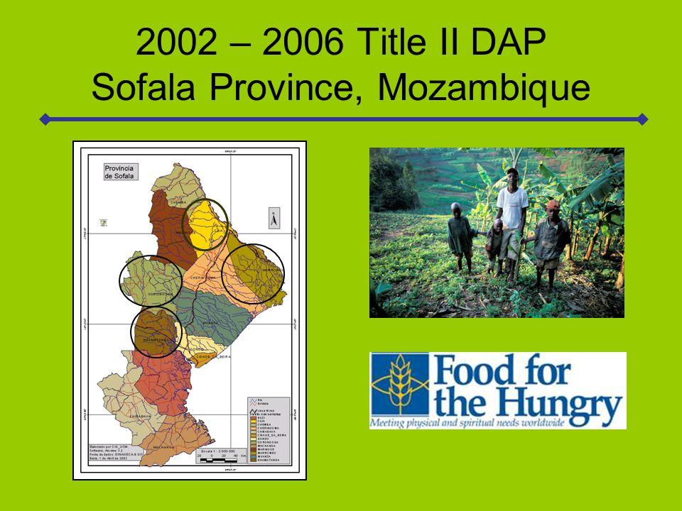2002 – 2006 Title II DAP Sofala Province, Mozambique