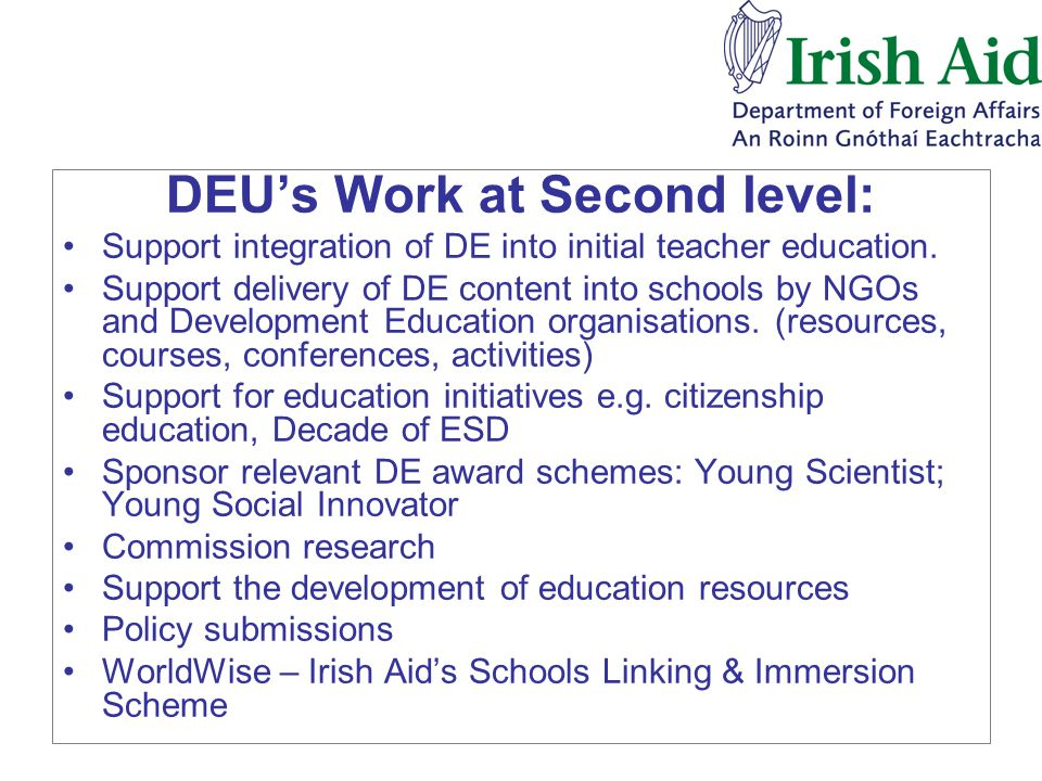 DEU's Work at Second level: Support integration of DE into initial teacher education.