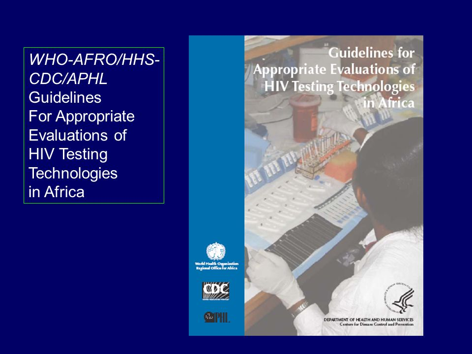 WHO-AFRO/HHS- CDC/APHL Guidelines For Appropriate Evaluations of HIV Testing Technologies in Africa