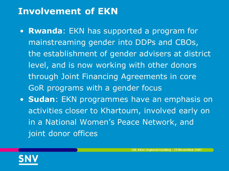 Involvement of EKN Rwanda: EKN has supported a program for mainstreaming gender into DDPs and CBOs, the establishment of gender advisers at district l