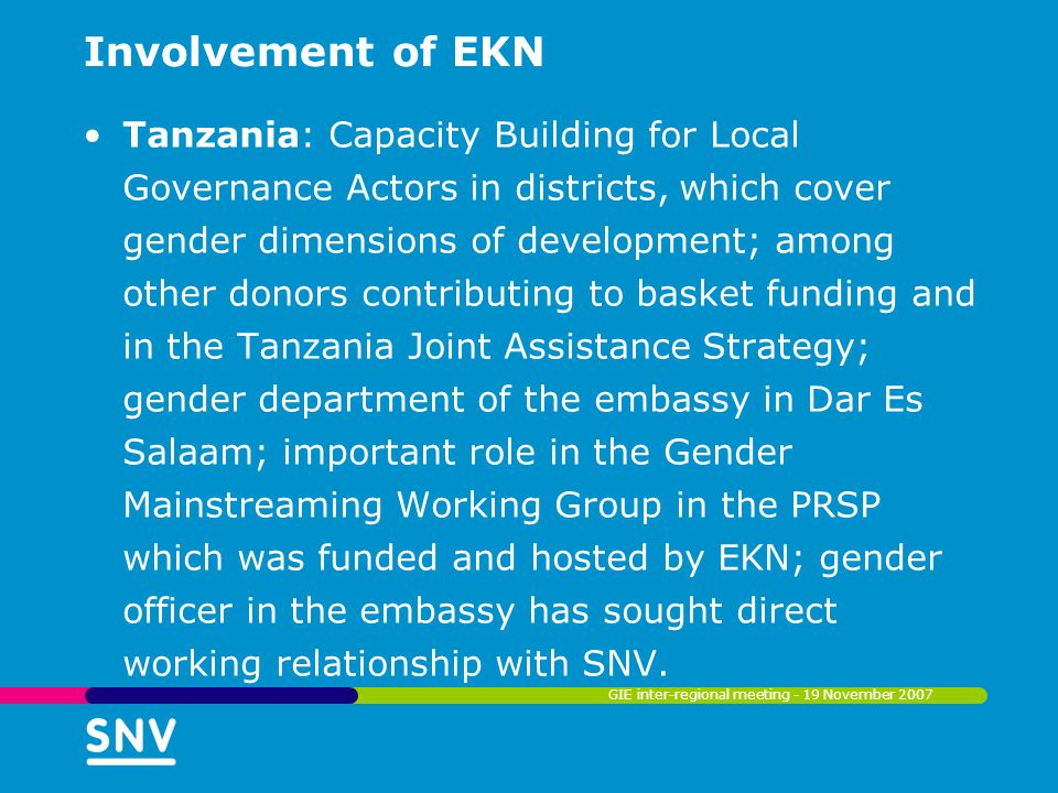 Involvement of EKN Tanzania: Capacity Building for Local Governance Actors in districts, which cover gender dimensions of development; among other don