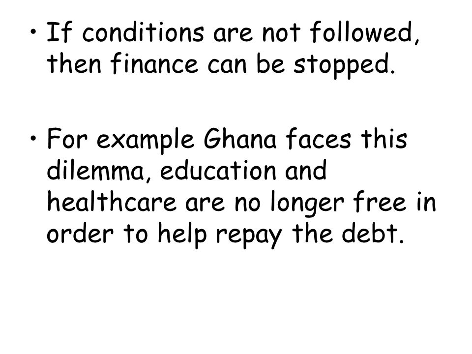 If conditions are not followed, then finance can be stopped.