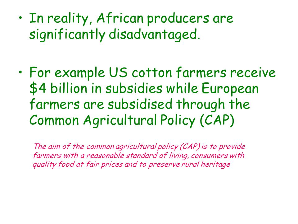 In reality, African producers are significantly disadvantaged.