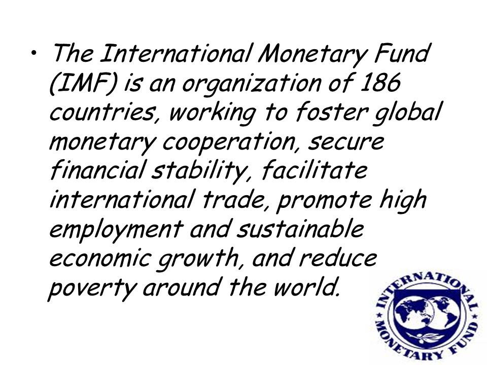 The World Bank is an international financial institution that provides leveraged loans to poorer countries for capital programs with a goal of reducing povertyinternational financial institutionpoorer countriescapital programspoverty
