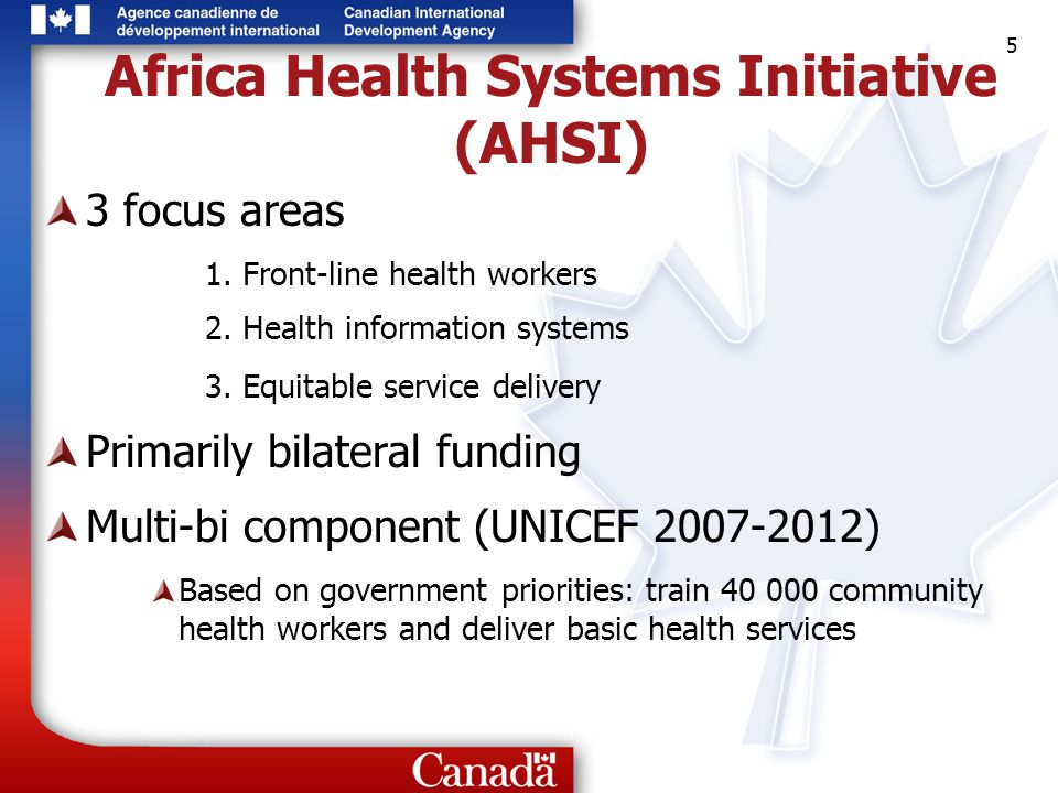 5 5 5 Africa Health Systems Initiative (AHSI) 3 focus areas 1. Front-line health workers 2. Health information systems 3. Equitable service delivery P